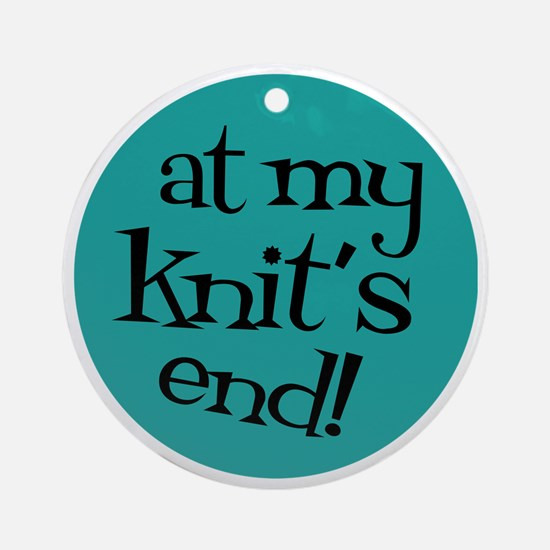 Knit Sassy - At my knit's end! Round Ornament