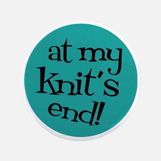 """Knit Sassy - At my knit's end! 3.5"""" Button"""