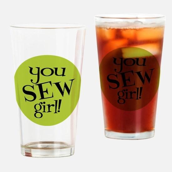 Sew Sassy - You Sew Girl Drinking Glass