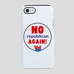 no republican, GOP again iPhone 7 Tough Case