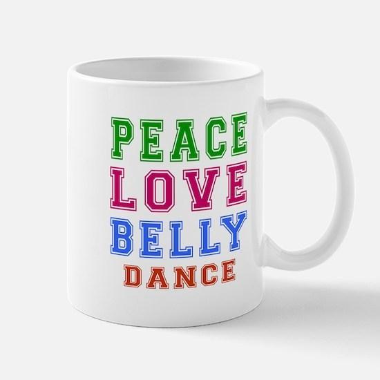 Peace Love Belly Dance Mug