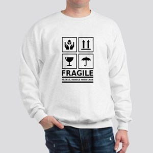 Fragile Please Handle With Care Sweatshirt