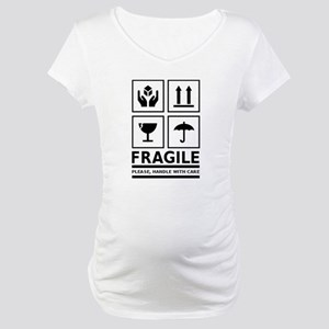 Fragile Please Handle With Care Maternity T-Shirt