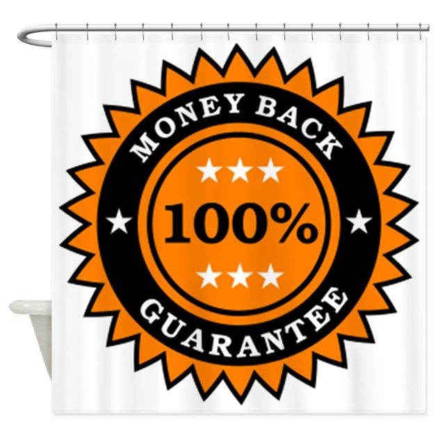 100 Percent Money Back Guarantee Shower Curtain By