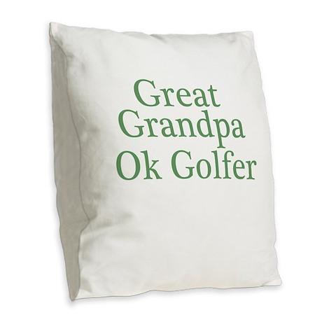 Great Grandpa OK Golfer Burlap Throw Pillow