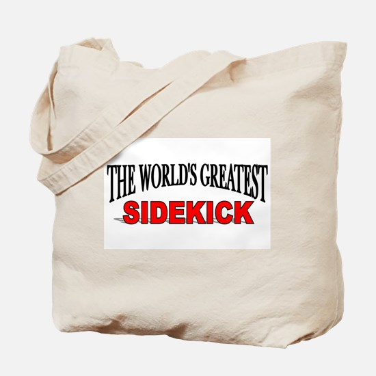 """The World's Greatest Sidekick"" Tote Bag"