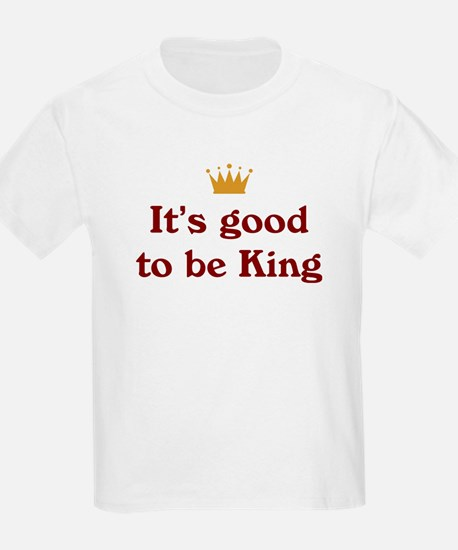 It's good to be King Kids T-Shirt