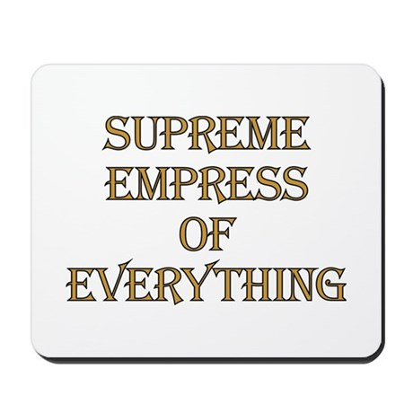 Supreme Empress Mousepad