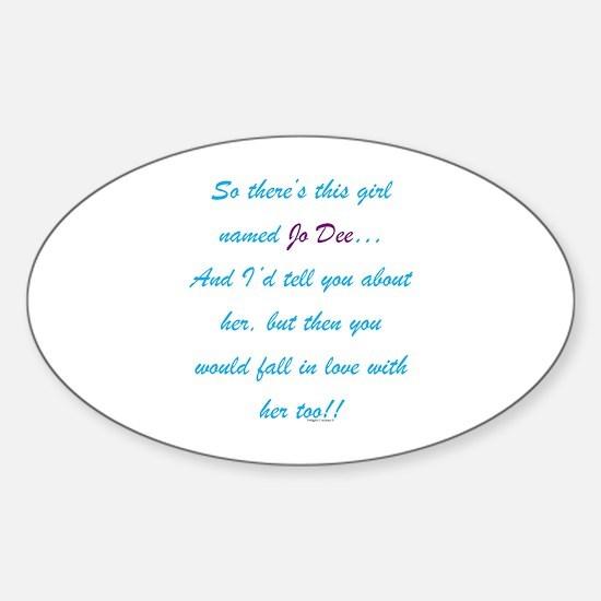 Girl Named Jo Dee Sticker (Oval)