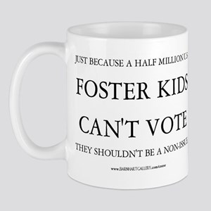 Foster Kids Need You! - Mug