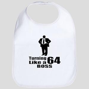 Turning 64 Like A Boss Birthday Cotton Baby Bib