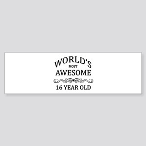 World's Most Awesome 16 Year Old Sticker (Bumper)