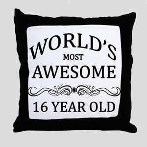 World's Most Awesome 16 Year Old Throw Pillow