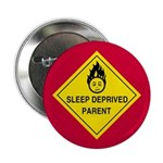 """Sleep Deprived Parent 2.25"""" Button (10 pack)"""
