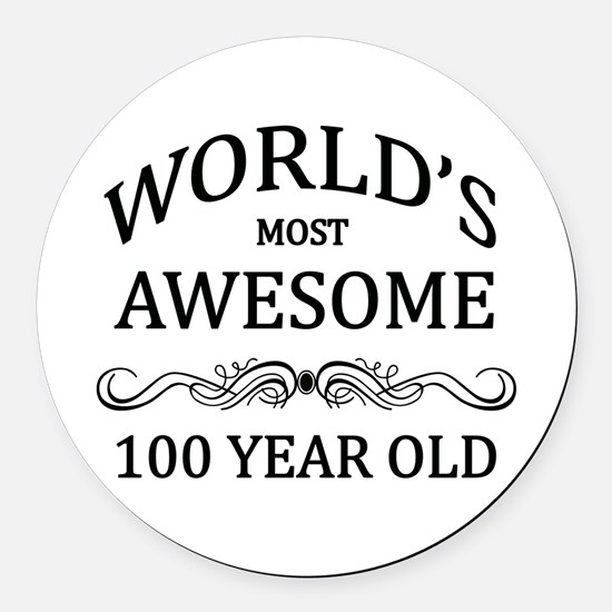 World's Most Awesome 100 Year Old Round Car Magnet