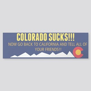 Colorado sucks! Bumper sticker Bumper Sticker