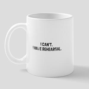 I can't. I have rehearsal. Mug