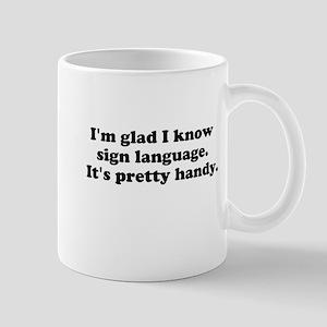 Im glad I know sign language. Its pretty handy. Mu