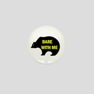 BARE WITH ME Mini Button