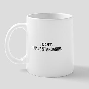 I can't. I have standards. Mug