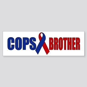 Cops Brother Bumper Sticker