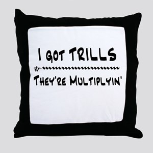 I Got Trills Grease Parody Throw Pillow
