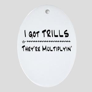 I Got Trills Grease Parody Oval Ornament