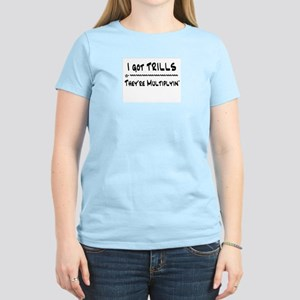 I Got Trills Grease Parody Women's Light T-Shirt
