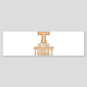 T is for Turkey Bumper Sticker