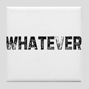 Whatever Tile Coaster