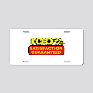 100 Percent Satisfaction Guaranteed Aluminum Licen