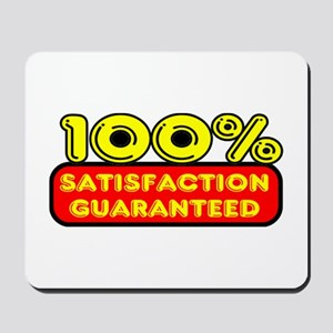100 Percent Satisfaction Guaranteed Mousepad
