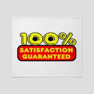 100 Percent Satisfaction Guaranteed Throw Blanket