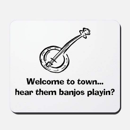 HEAR THOSE BANJOS? Mousepad