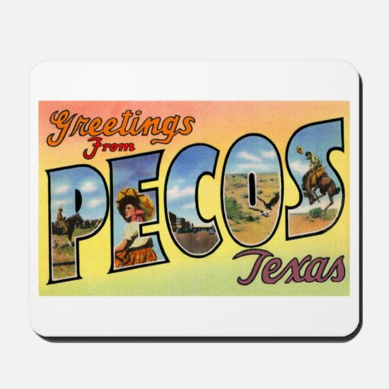 Pecos Texas Greetings Mousepad