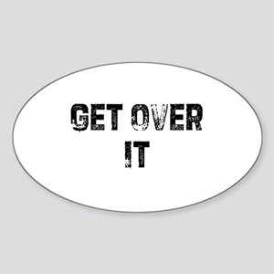 Get Over It Oval Sticker
