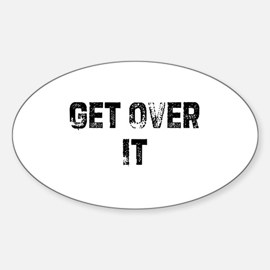 Get Over It Oval Decal