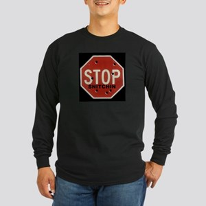stop-STICHIN-NEW-bigger Long Sleeve T-Shirt