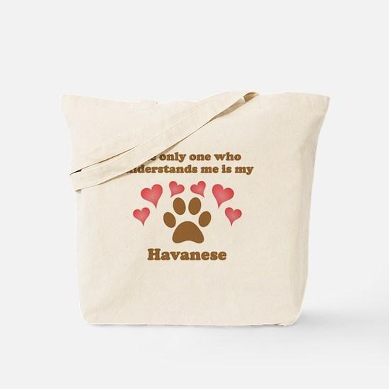 My Havanese Understands Me Tote Bag