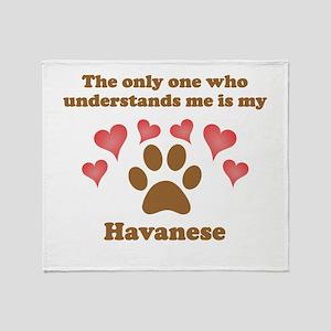 My Havanese Understands Me Throw Blanket
