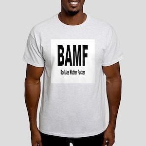 BAMF - Bad Ass Muther Fucker Ash Grey T-Shirt