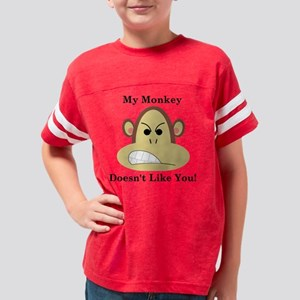 My monkey doesnt like you-WH Youth Football Shirt