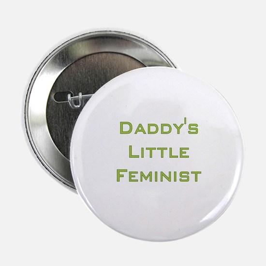 Daddy's Little Feminist Button