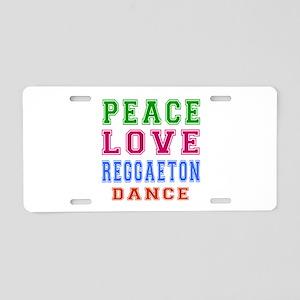 Peace Love Reggaeton Dance Designs Aluminum Licens