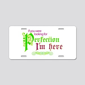 Perfection Here Aluminum License Plate