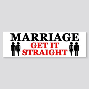 """Marriage: Get It Straight!"" Bumper Sticker"
