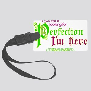 Perfection Here Luggage Tag