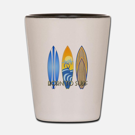Born To Surf Shot Glass