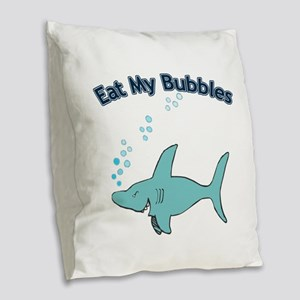 Eat My Bubbles Burlap Throw Pillow