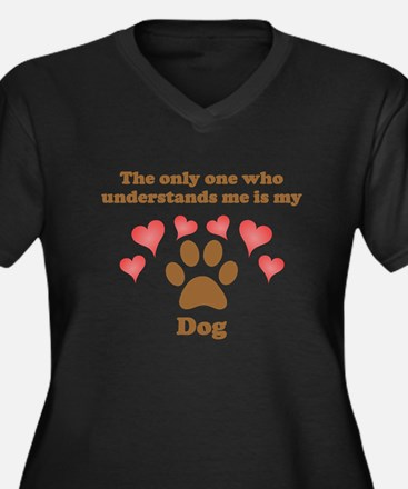 My Dog Understands Me Plus Size T-Shirt